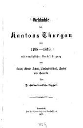 Geschichte des Kantons Thurgau von 1798 - 1849, mit vorzüglicher Berücksichtigung von Staat, Kirche, Schule, Landwirthschaft, Handel und Gewerbe