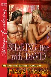 Sharing Her with David [Men of the Border Lands 6]