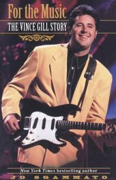 For the Music: The Vince Gill Story