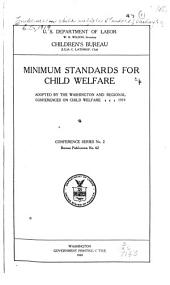 Minimum Standard for Child Welfare: Adopted by the Washington and Regonal Conferences on Child Welfare