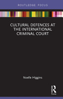 Cultural Defences at the International Criminal Court PDF