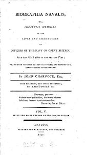Biographia navalis; or, Impartial memoirs of the lives ... of officers of the navy of Great Britain from ... 1660: Volume 5