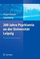 200 Jahre Psychiatrie an der Universit  t Leipzig PDF