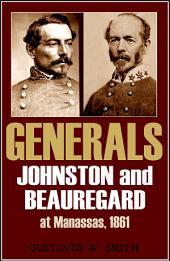 Generals Johnston and Beauregard at Manassas (Abridged, Annotated)