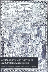 Scelta di prediche e scritti di fra Girolamo Savonarola: con nuovi documenti intorno alla sua vita
