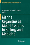 Marine Organisms As Model Systems in Biology and Medicine PDF