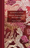 Kleines W  rterbuch f  r Liebende PDF