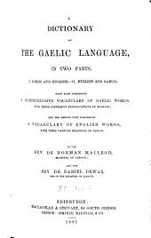 A Dictionary of the Gaelic Language, in Two Parts: I. Gaelic and English.--II. English and Gaelic ...