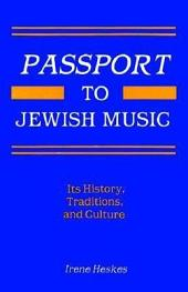 Passport to Jewish Music: Its History, Traditions, and Culture