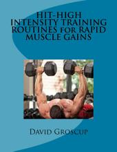 HIT-HIGH INTENSITY TRAINING ROUTINES for RAPID MUSCLE GAINS