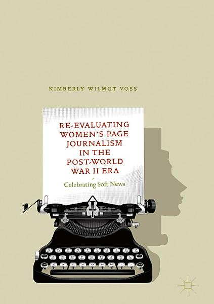 Re Evaluating Women   s Page Journalism in the Post World War II Era