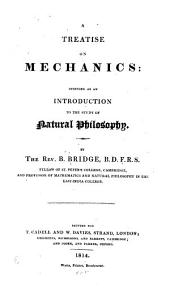 A Treatise on Mechanics: Intended as an Introduction to the Study of Natural Philosophy...