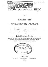 How to be Plump, Or, Talks on Physiological Feeding