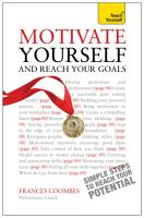Motivate Yourself and Reach Your Goals  Teach Yourself PDF