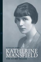 Katherine Mansfield: Story-Teller