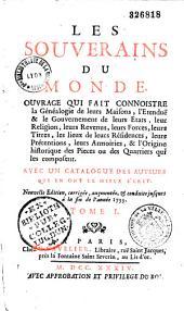 Les souverains du monde: abrégé de leur histoire, religion, généalogie, blason, intérêts politiques, etc
