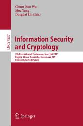 Information Security and Cryptology: 7th International Conference, Inscrypt 2011, Beijing, China, November 30 -- December 3, 2011. Revised Selected Papers