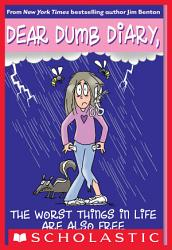 Dear Dumb Diary  10  The Worst Things in Life Are Also Free PDF