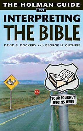 Holman Guide to Interpreting the Bible PDF