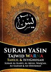 Surah Yasin Tajwid Warna & Tahlil Plus Doa Ayat-Ayat Rezeki: Surah Al-Kahfi, Al-Mulk, As-Sajdah, Waqi'ah, & Ad-Dukhan