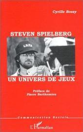 STEVEN SPIELBERG: Un univers de jeux