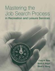 Mastering The Job Search Process In Recreation And Leisure Services Book PDF