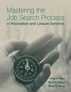 Mastering the Job Search Process in Recreation and Leisure Services Book