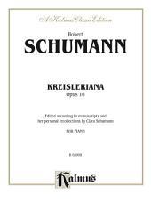 Kreisleriana, Opus 16: For Piano Solo