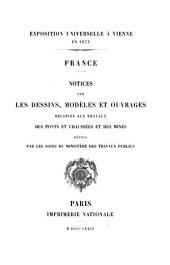 Notices sur les dessins, modèles et ouvrages relatifs aux travaux des ponts et chaussées et des mines