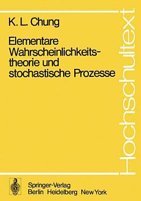 Elementare Wahrscheinlichkeitstheorie und stochastische Prozesse PDF