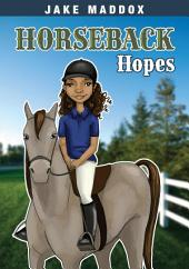 Jake Maddox Girl: Horseback Hopes