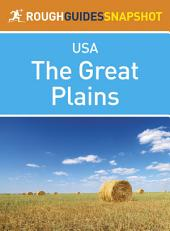 The Great Plains Rough Guides Snapshot USA (includes Missouri, Oklahoma, Kansas, Nebraska, Iowa, South Dakota and North Dakota)