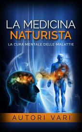 La Medicina Naturista - La cura mentale delle malattie