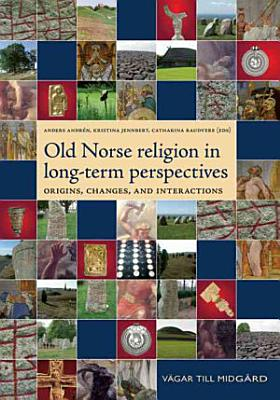 Old Norse Religion in Long term Perspectives PDF