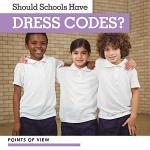 Should Schools Have Dress Codes?