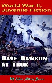 Dave Dawson at Truk: World War II, Adventure