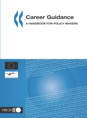 Career Guidance A Handbook for Policy Makers: A Handbook for Policy Makers