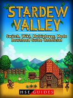 Stardew Valley Switch  Wiki  Multiplayer  Mods  Download Guide Unofficial PDF