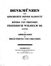 Denkmünzen zur Geschichte seiner Majestät des Königs von Preussen Friedrich Wilhelm III
