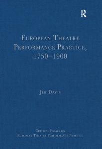 European Theatre Performance Practice  1750   1900 Book