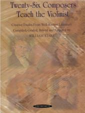 Twenty-Six Composers Teach the Violinist: Creative Etudes from Well-Known Literature