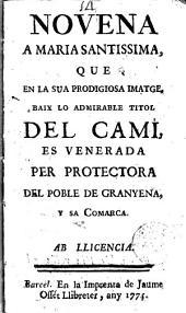 Novena a Maria Santissima que en la sua prodigiosa imatge baix lo admirable titol del Camí, es venerada per protectora del poble de Granyena y sa comarca