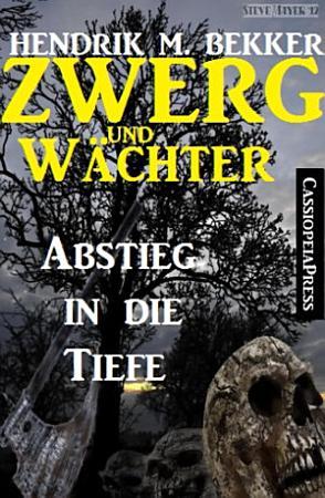 Zwerg und W  chter  Abstieg in die Tiefe PDF