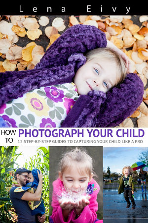 How To Photograph Your Child