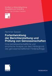 Fortentwicklung der Berichterstattung und Prüfung von Genossenschaften: Eine betriebswirtschaftliche und empirische Analyse vor dem Hintergrund des genossenschaftlichen Förderauftrags