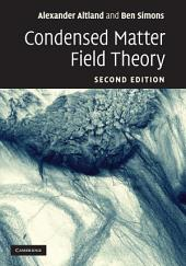 Condensed Matter Field Theory: Edition 2