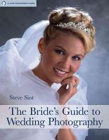 The Bride s Guide to Wedding Photography PDF