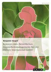 Konzept eines Betrieblichen Gesundheitsmanagements bei der Osborn International GmbH
