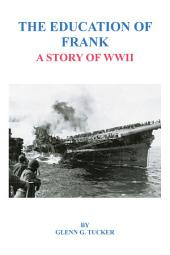 The Education of Frank: A Story of WWII