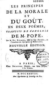 Les principes de la morale et du goût en deux poèmes, trad. de l'anglais de M. Pope par M. Du Resnel...Nouv. éd. [augmentée de la Boucle de cheveux enlevée, poème héroïcomique.]